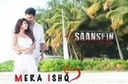 MERA ISHQ-- SAANSEIN -- Full Video song- Arjit singh-Rajneesh Duggal-Sonarika Bhadoria-- - YouTube