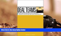Read  Deal Teams: The Roles and Motivations of Management Team Members, Investment Bankers,