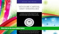 Read  Venture Capital Exit Strategies: Leading VCs on Exit Strategiesfor Entrepreneurs