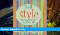 Audiobook  Swell Style: A Girl s Guide to Turning Heads (Swell Little Books) Full Book