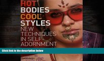 Audiobook  Hot Bodies, Cool Styles: New Techniques in Self Adornment Trial Ebook