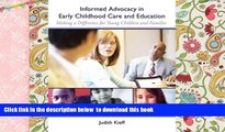 BEST PDF  Informed Advocacy in Early Childhood Care and Education: Making a Difference for Young