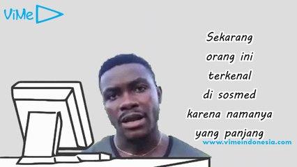 ViMe Indonesia - Nama Uvuvwevwevwe Onyetenyevwe Ugwemubwem Osas yang Sebenarnya [Admin MAS]
