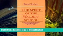 BEST PDF  The Spirit of the Waldorf School: Lectures Surrounding the Founding of the First Waldorf