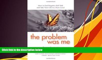 Audiobook The Problem Was Me: How to End Negative Self-Talk and Take Your Life to a New Level