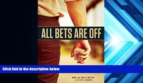 Pre Order All Bets Are Off: Losers, Liars, and Recovery from Gambling Addiction Arnie Wexler