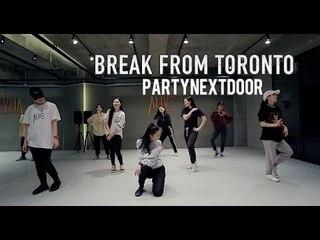BREAK FROM TORONTO - PARTYNEXTDOOR / JIYOUNG YOUN CHOREOGRAPHY