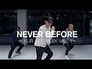 NEVER BEFORE - KUR(FEAT. MEEK MILL ) / J.RICK CHOREOGRAPHY