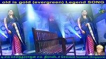 old is gold (evergreen) legend song P. B. Sreenivas & singapore RAJENDRAN