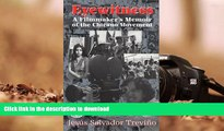 Read Online  Eyewitness: A Filmmaker s Memoir of the Chicano Movement (Hispanic Civil Rights