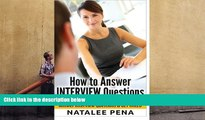 PDF [DOWNLOAD] Interview Questions - How to Answer INTERVIEW Questions (Interview Questions,