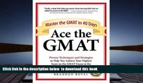 Download [PDF]  Ace the GMAT: Master the GMAT in 40 Days Brandon Royal For Kindle