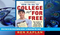 PDF  How to Go to College Almost for Free Ben Kaplan Full Book