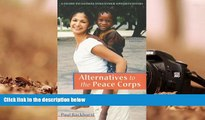 PDF [FREE] DOWNLOAD  Alternatives to the Peace Corps: A Guide of Global Volunteer Opportunities,