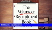 PDF [DOWNLOAD] The Volunteer Recruitment Book: (And Membership Development) READ ONLINE