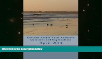 Download [PDF]  Customs Broker Exam Answered Questions and Explanations: April 2014 (Volume 30)