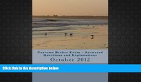 Download [PDF]  Customs Broker Exam Answered Questions and Explanations: October 2012 (Volume 30)