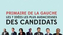 7 idées audacieuses des candidats à la primaire de gauche