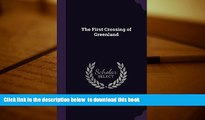 PDF [DOWNLOAD] The First Crossing of Greenland READ ONLINE