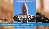 BEST PDF  Cleared for Take-off: Behind the Scenes of Air Travel FOR IPAD
