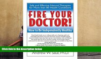 Download [PDF]  Fire Your Doctor! How to Be Independently Healthy Full Book