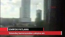 İzmir'deki çatışma anının kamera görüntüleri