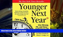 PDF  Younger Next Year: Live Strong, Fit, and Sexy - Until You re 80 and Beyond Chris Crowley For