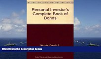 Read Book Personal Investor s Complete Book of Bonds Donald R. Nichols  For Free