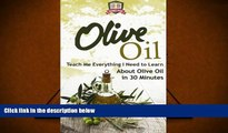 Audiobook  Olive Oil: Teach Me Everything I Need To Know Learn About Olive Oil In 30 Minutes
