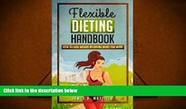 Audiobook  Flexible Dieting Handbook: How To Lose Weight by Eating What You Want For Ipad
