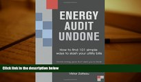 Read  Energy Audit Undone. How to Find 101 Simple Ways to Slash Your Utility Bills.Secrets Energy