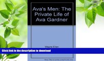 FREE [DOWNLOAD] Ava s Men: The Private Life of Ava Gardner Jane Ellen Wayne For Ipad