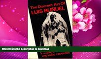 FREE [PDF] DOWNLOAD The Discreet Art of Luis Bunuel: A Reading of His Films Gwynne Edwards Pre Order