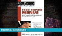 Download  Food Service Menus: Pricing and Managing the Food Service Menu for Maximun Profit (The