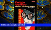 FREE [DOWNLOAD] Dziga Vertov: Defining Documentary Film (KINO - The Russian Cinema) Jeremy Hicks