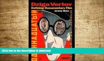 EBOOK ONLINE Dziga Vertov: Defining Documentary Film (KINO - The Russian Cinema) Jeremy Hicks Pre