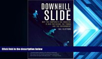 Read  Downhill Slide: Why the Corporate Ski Industry is Bad for Skiing, Ski Towns, and the