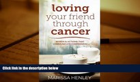 Download [PDF]  Loving Your Friend Through Cancer: Words and Actions that Communicate Compassion