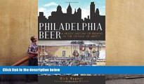 Read  Philadelphia Beer: A Heady History of Brewing in the Cradle of Liberty (American Palate)