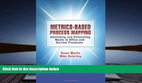 Read  Metrics-Based Process Mapping: Identifying and Eliminating Waste in Office and Service
