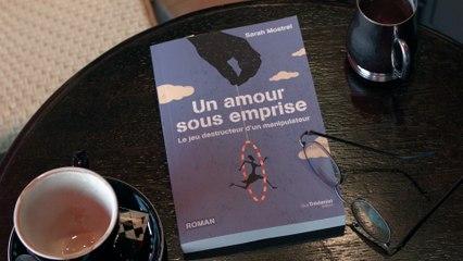 Sarah Mostrel, Un amour sous emprise