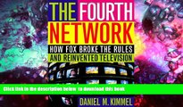 PDF [DOWNLOAD] The Fourth Network: How FOX Broke the Rules and Reinvented Television [DOWNLOAD]