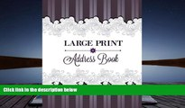 PDF [DOWNLOAD] Large Print Address Book (Extra Large- 8 x 11 Address Book, Great for Seniors)