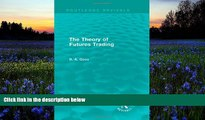 Best PDF  The Theory of Futures Trading (Routledge Revivals) Barry Goss  For Kindle