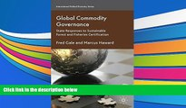 Read Book Global Commodity Governance: State Responses to Sustainable Forest and Fisheries