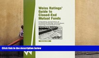 Read Book Guide to Closed-End Mutual Funds: Summer 2004 (Weiss Ratings  Guide to Closed-End Mutual