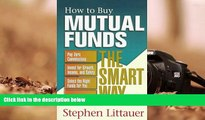Read Book How to Buy Mutual Funds Smart Way (How to Buy Mutual Funds the Smart Way) Stephen