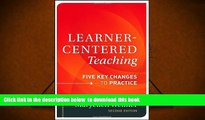 PDF [DOWNLOAD] Learner-Centered Teaching: Five Key Changes to Practice BOOK ONLINE