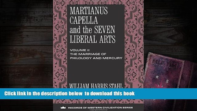 PDF [DOWNLOAD] Martianus Capella and the Seven Liberal Arts: The Marriage of Philology and