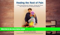 Audiobook  Healing the Root of Pain (A Non-Drug Solution for Depression, Anxiety and Chronic Pain